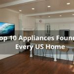 Top 10 Appliances Found In Every US Home