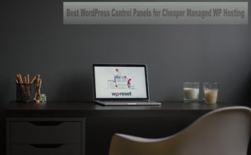Best WordPress Control Panels for Cheaper Managed WP Hosting